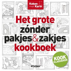 Het grote zónder pakjes & zakjes kookboek – Karin Luiten