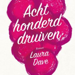 Achthonderd druiven – Laura Dave