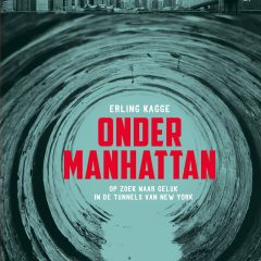 Onder Manhattan – Erling Kagge
