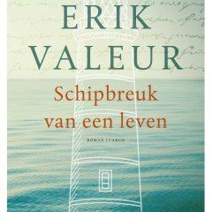 Schipbreuk van een leven – Erik Valeur
