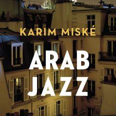 Arab Jazz – Karim Miské